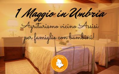 Vacanza del 1 MAGGIO con bambini in Agriturismo in Umbria!