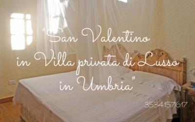 SAN VALENTINO in Villa privata di lusso a Terni, città degli innamorati