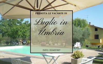 Prenota la tua vacanza di LUGLIO in agriturismo in Umbria!